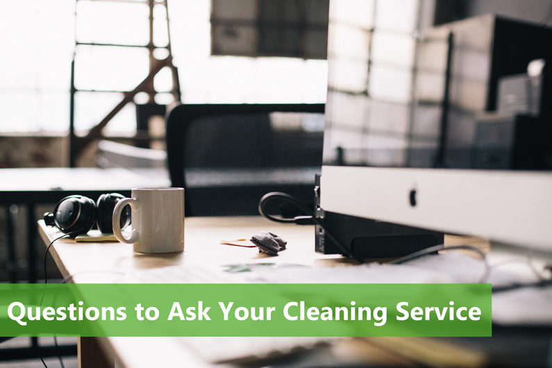 What Questions Should you be asking your current cleaning service?